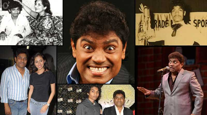 Most noted comedian in Hindi cinema Johnny Lever