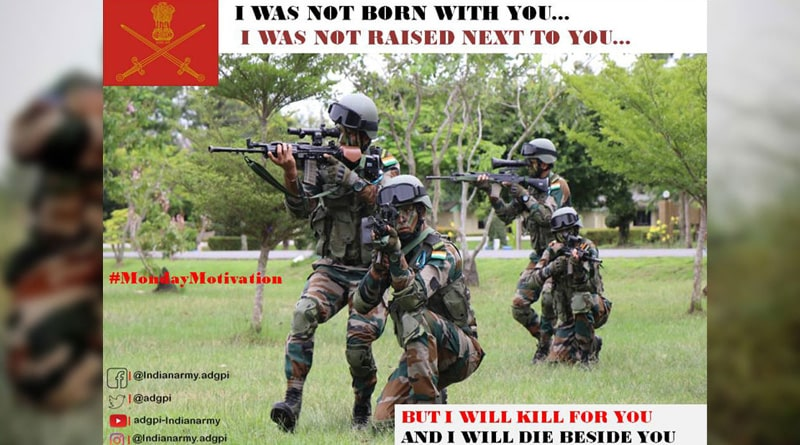 I was not born with you, but I will kill for you: Indian Army