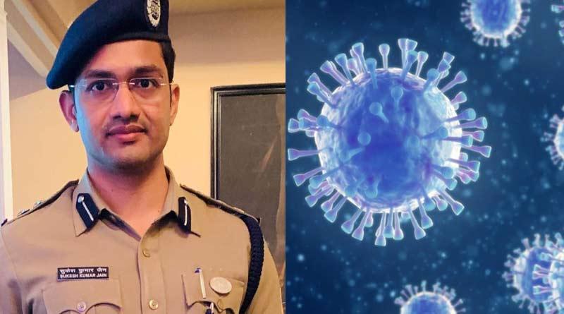 Police Commissioner of Asansol-Durgapur Sukesh Jain is Corona positive