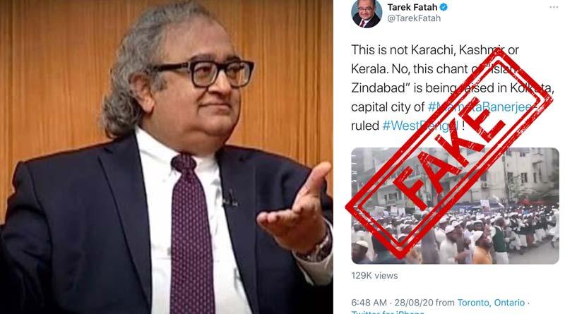 Tarek Fatah Twitter Fake Video Kolkata Police Bangladesh