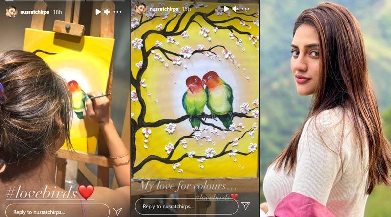 Nusrat Jahan painted Lovebirds, shares picture on Instagram   Sangbad Pratidin